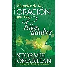 The Poder de La Oracin Por Tus Hijos Adultos, El // Power O F Praying for Your Adults Children