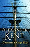 Command A King's Ship (Richard Bolitho 16 Book 8) by Alexander Kent