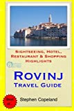 Rovinj Travel Guide: Sightseeing, Hotel, Restaurant & Shopping Highlights