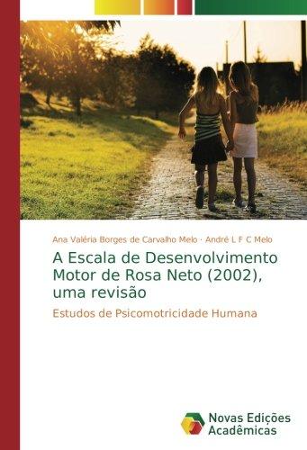 A Escala de Desenvolvimento Motor de Rosa Neto (2002), uma revisão: Estudos de Psicomotricidade Humana