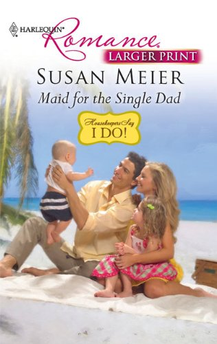 Maid for the Single Dad (Harlequin Larger Print Romance)