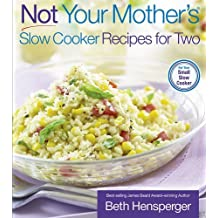 Not Your Mother's Slow Cooker Recipes for Two by Beth Hensperger (2006-12-15)