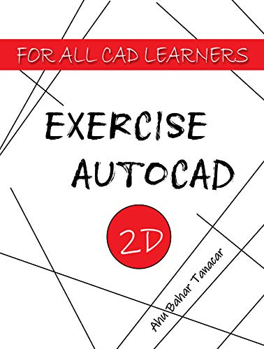Exercise Autocad 2D (Exercise 2D For All CAD Learners) (English Edition)