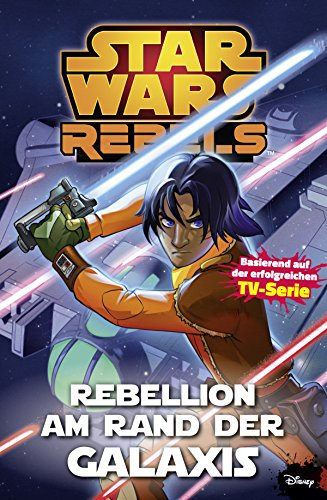 Star Wars Rebels, Band 3 - Rebellion am Rande der Galaxis -