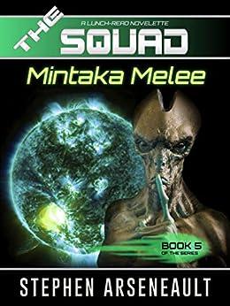 THE SQUAD Mintaka Melee by [Arseneault, Stephen]