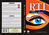 RTI Use & Abuse (Right to Information)
