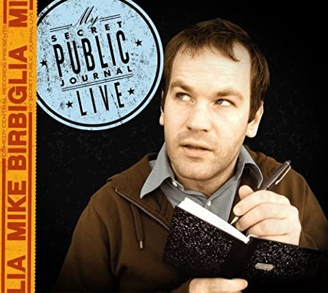 My Secret Public Journal Live by Mike Birbiglia (2007-09-25)