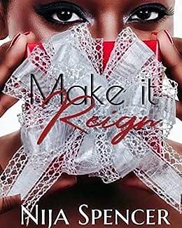 Make It Reign by [Spencer, Nija]