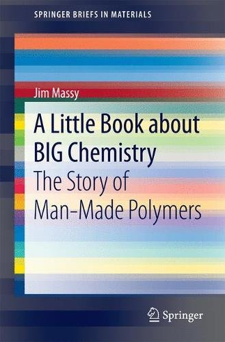 a-little-book-about-big-chemistry-the-story-of-man-made-polymers