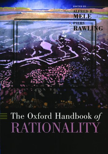 The Oxford Handbook of Rationality (Oxford Handbooks) (English Edition)