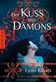 """'Der Kuss des Dämons (Die """"Dämon""""-Reihe, Band 1)' von Lynn Raven"""