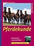 Pferdekunde: Basiswissen rund ums Pferd (Kosmos Reiterwissen)