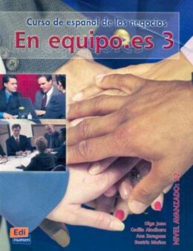 En equipo.es 3 : Curso de español de los negocios Nivel avanzado B2