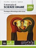 Il manuale di scienze umane. Psicologia e metodologia della ricerca. Per le Scuole superiori. Con e-book. Con espansione online