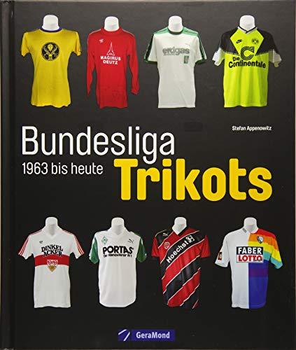 Die Trikots der Bundesliga: Die Geschichte von 1963 bis heute, vom Baumwollhemd zum High-End-Produkt. Alles über Trikotwerbung, die Trikots der Vereine, Sammlerstücke und Kultobjekte. -