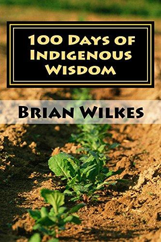 100 Days of Indigenous Wisdom (English Edition) por Brian Wilkes