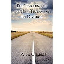 The Teaching of the New Testament on Divorce
