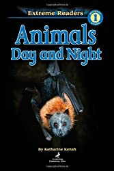 Animals Day and Night (Extreme Readers: Level 1 (Paperback))