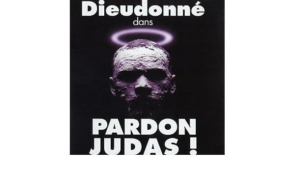 PARDON DIEUDONN TÉLÉCHARGER GRATUITEMENT JUDAS