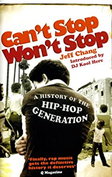 Can't Stop Won't Stop: A History of the Hip-Hop Generation par [Chang, Jeff]