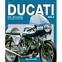 The Ducati 860, 900 and Mille Bible (Bible (Veloce))