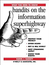 Bandits on the Information Superhighway (What You Need to Know) by Daniel J. Barrett (1996-02-11)