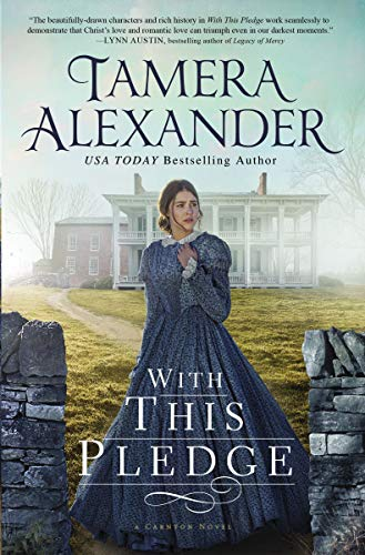 With this Pledge (The Carnton Series Book 1) (English Edition) (Kindle Nelson Elizabeth)