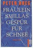Fräulein Smillas Gespür für Schnee : Roman - Peter Høeg