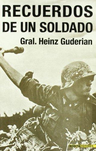 Recuerdos De Un Soldado (Historia Inedita) por Heinz Guderian