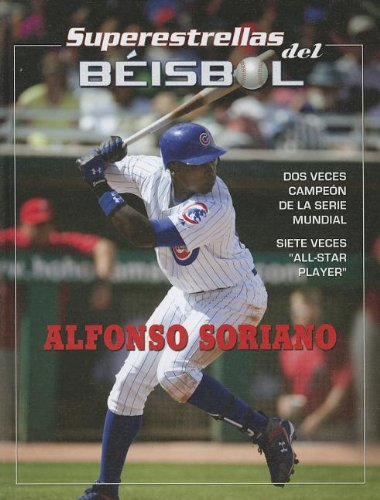 Alfonso Soriano (Superestrellas del beisbol / Superstars of Baseball) por Tania Rodriguez Gonzalez
