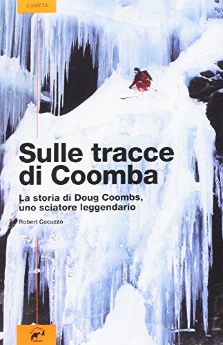 Sulle tracce di Coomba. La vita di Doug Coombs, uno sciatore leggendario