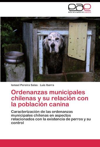 Descargar Libro Ordenanzas municipales chilenas y su relación con la población canina de Pereira Salas Ismael