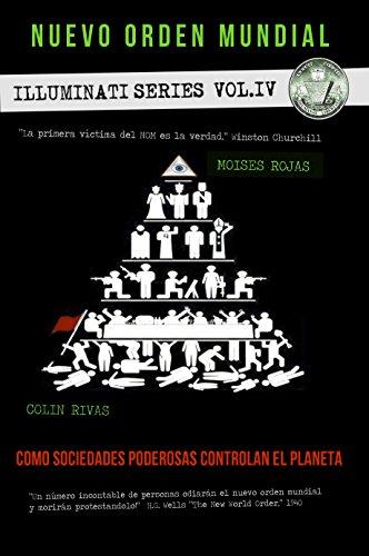 El nuevo orden mundial - Series Illuminati IV: La mano oculta de la religion, masoneria y politica (Serie Illuminati nº 4)