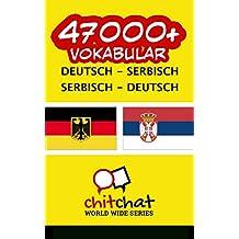 47000+ Deutsch - Serbisch Serbisch - Deutsch Vokabular (German Edition)