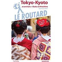 Guide du Routard Tokyo, Kyoto 2019: +Osaka, Hiroshima, et les villes impériales (Japon pas cher !)