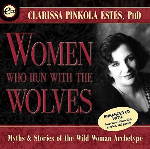 Women Who Run With the Wolves: Myths and Stories of the Wild Woman Archetype by Clarissa Pinkola Est??s Ph.D. (2001-01-01)