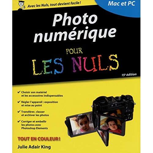Photo numérique pour les Nuls, 15e édition