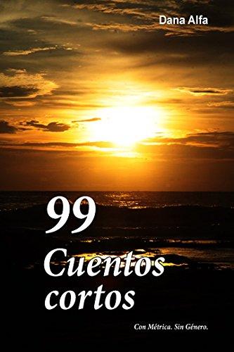 99 Cuentos Cortos: Con métrica. Sin género