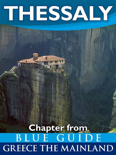 thessaly-with-the-meteora-volos-pelion-larissa-dion-tempe-and-mount-olympus-blue-guide-chapter-from-