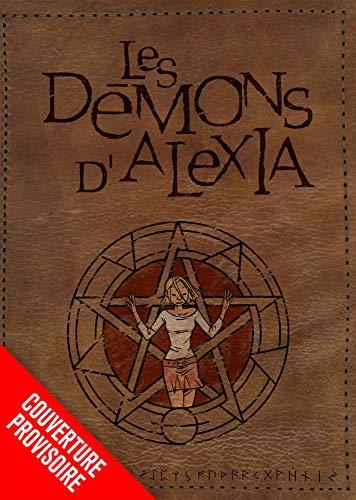 Les démons d'Alexia [Bande dessinée] [Série] (t.01,02,03,04) : Les démons d'Alexia. volume 1, 2, 3, 4