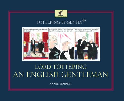 Tottering-by-Gently Lord Tottering: An English Gentleman par Annie Tempest