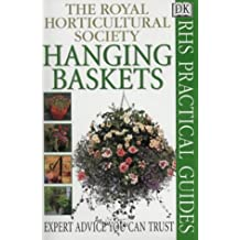 Hanging Baskets (RHS Practicals) by Royal Horticultural Society (2000-03-30)