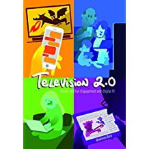 Television 2.0: Viewer and Fan Engagement with Digital TV (Digital Formations)