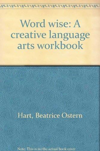 Word wise: A creative language arts workbook