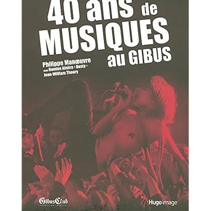 GIBUS : 40 ANS DE MUSIQUES ROCKS