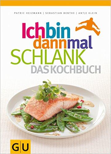 Ich bin dann mal schlank - das Kochbuch (GU Diät&Gesundheit) -