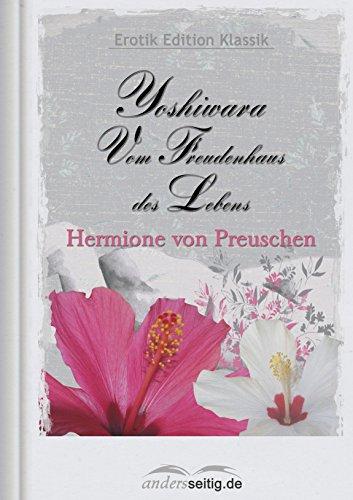 Yoshiwara - Vom Freudenhaus des Lebens: Erotik Edition Klassik