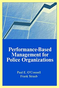performance management police Performance management: from budgeting to operations is one of four courses required to complete the optional organizational management certificate program all four courses comprising the omcp are currently set to be held in miami, fl during spi's 2018-2019 training schedule .