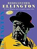 Rediscovered Ellington : 70 Great Ellington tunes arranged as piano solos | Ellington, Duke (1899-1974)