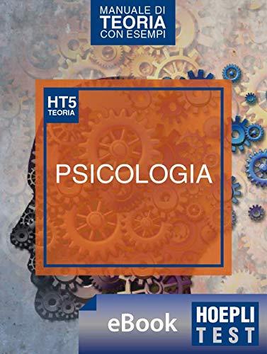 Hoepli Test 5 - Psicologia: Manuale di teoria per i test di ammissione all'università (Italian Edition)